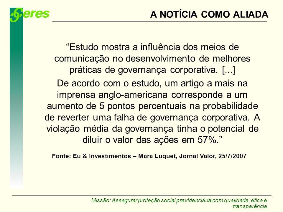 A NOTÍCIA COMO ALIADA Estudo mostra a influência dos meios de comunicação no desenvolvimento de melhores práticas de governança corporativa. [...]